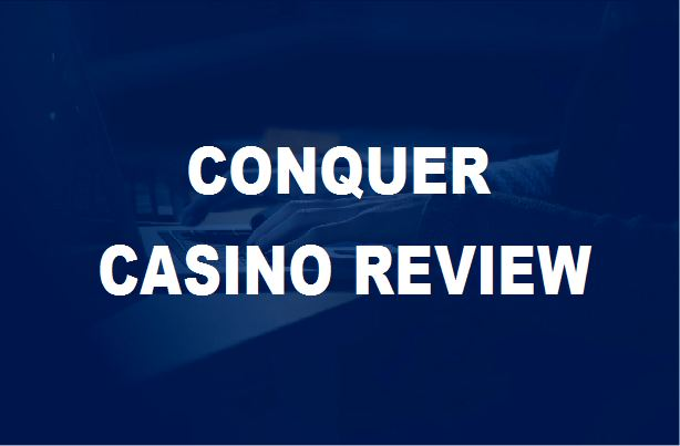 CONQUER CASINO LEGIT 2020 REVIEW